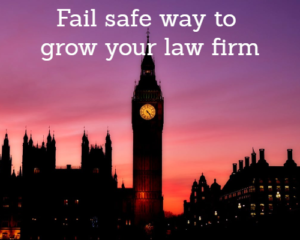 The Fail Safe Way To Grow Your Law Firm